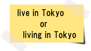 live in Tokyo or living in Tokyo